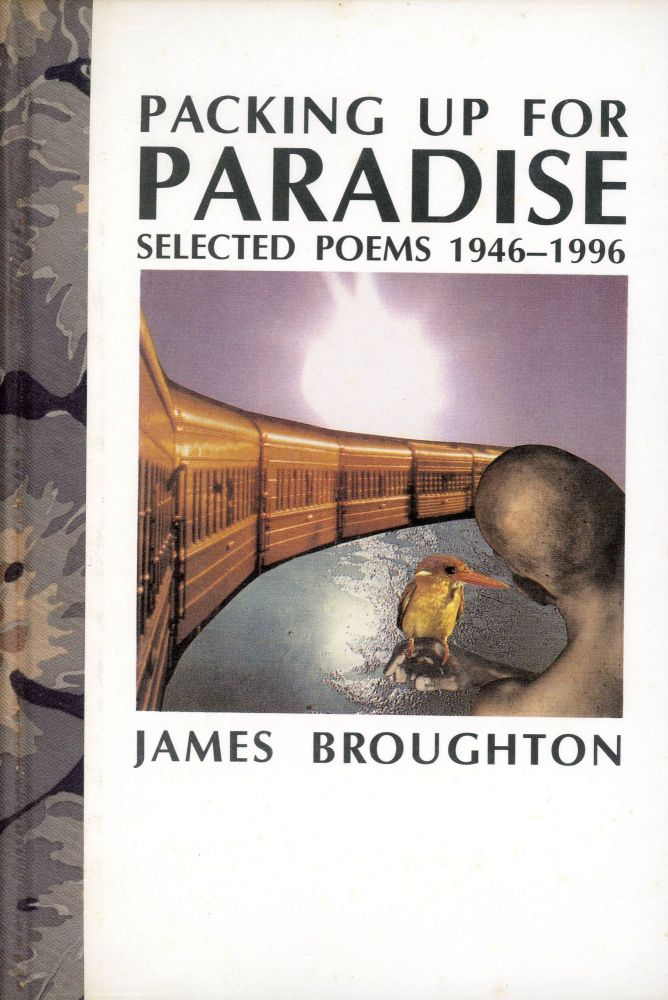 Packing Up for Paradise: Selected Poems 1946–1996. James BROUGHTON.