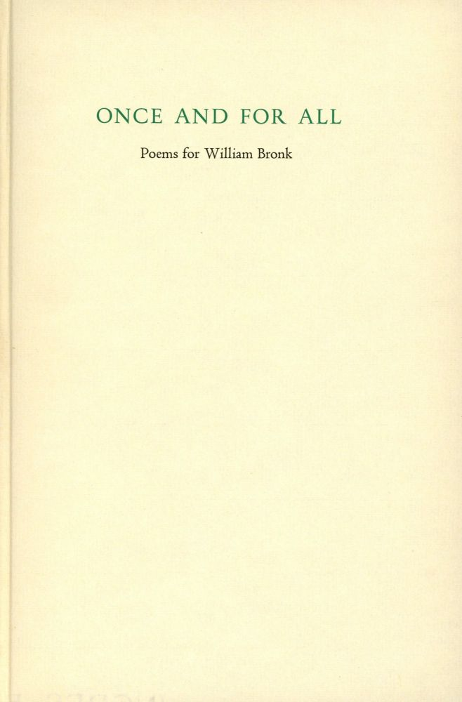 Once and for All: Poems for William Bronk. Cid CORMAN.