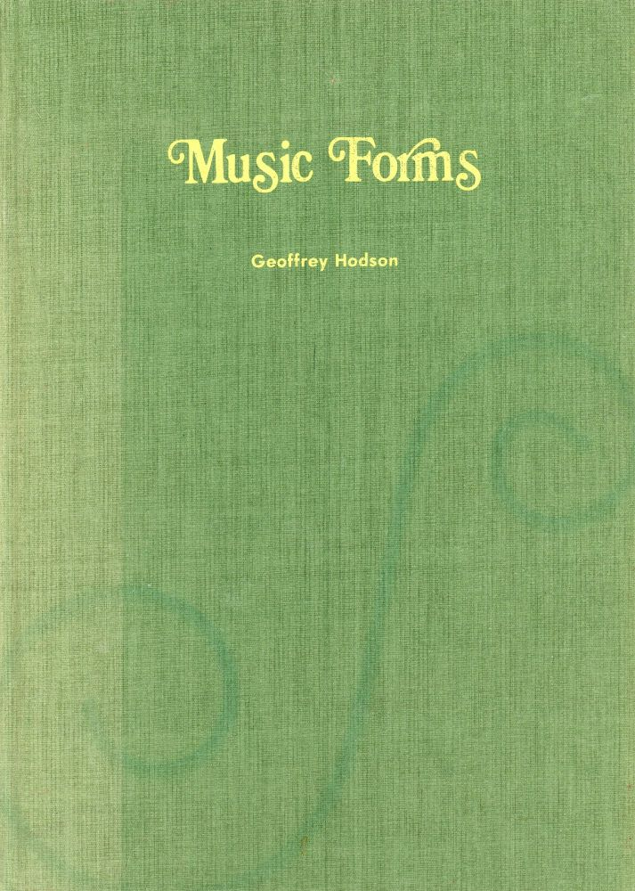 Music Forms: Superphysical Effects of Music Clairvoyantly Observed. Geoffrey HODSON.