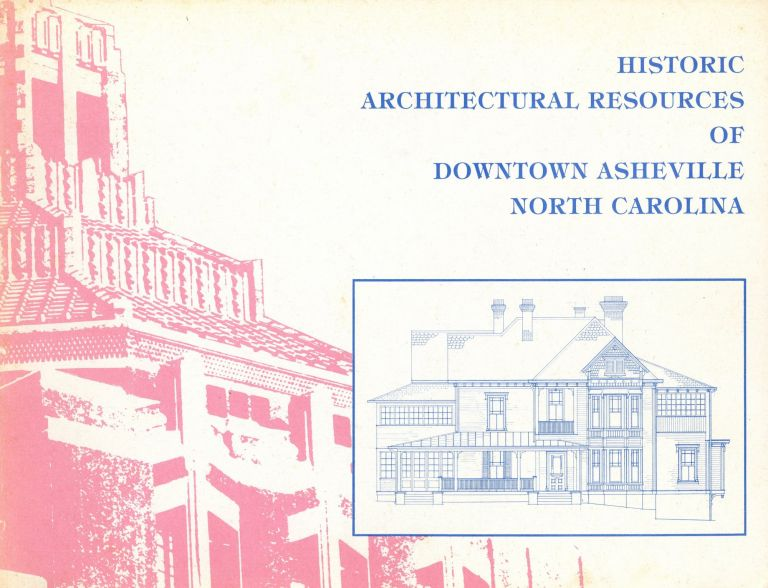 Historic Architectural Resources of Downtown Asheville, North Carolina. David R. BLACK.