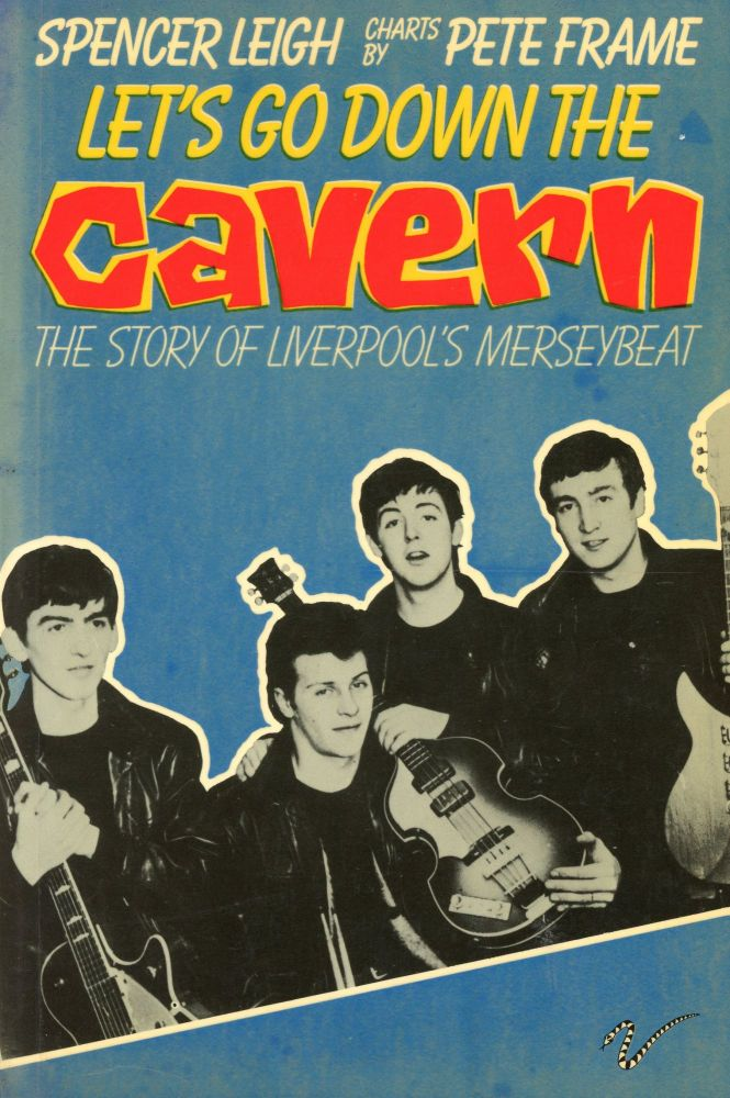 Let's Go Down the Cavern: The Story of Liverpool's Merseybeat. Spencer LEIGH, Charts Pete Frame.