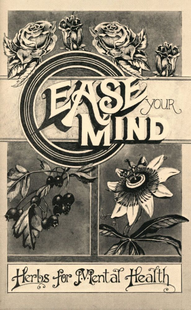 Ease Your Mind: Herbs for Mental Health. Janet KENT.