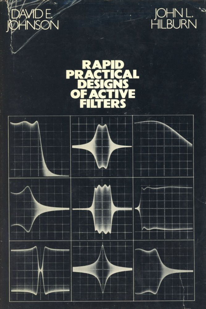 Rapid Practical Designs of Active Filters. David E. JOHNSON, John L. Hilburn.