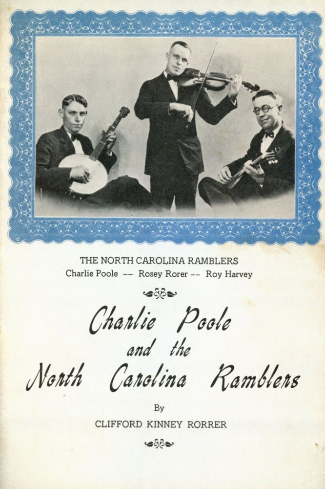 Charlie Poole and the North Carolina Ramblers. Clifford Kinney RORRER.