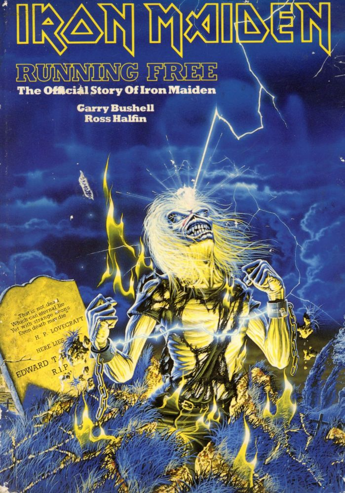 Iron Maiden: Running Free–The Official Story of Iron Maiden. Garry BUSHELL, Ross Halfin.