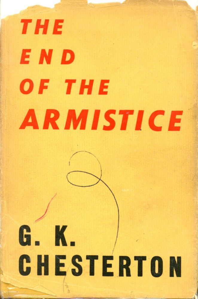 The End of the Armstice. G. K. CHESTERTON.