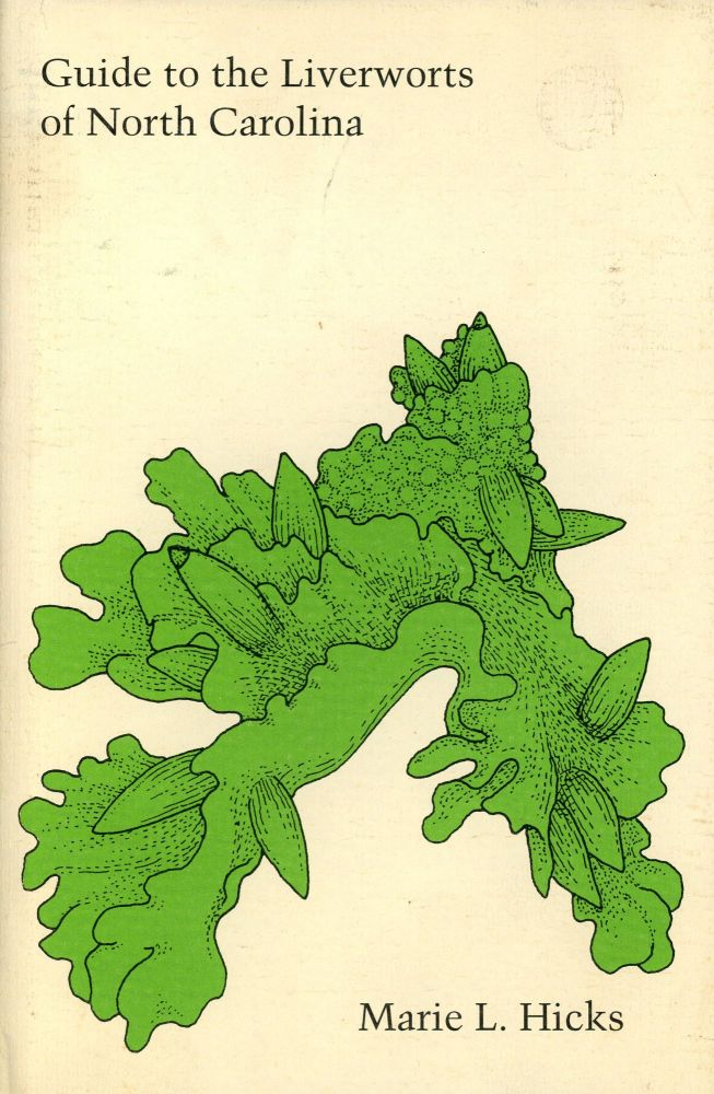 Guide to the Liverworts of North Carolina. Marie L. HICKS.