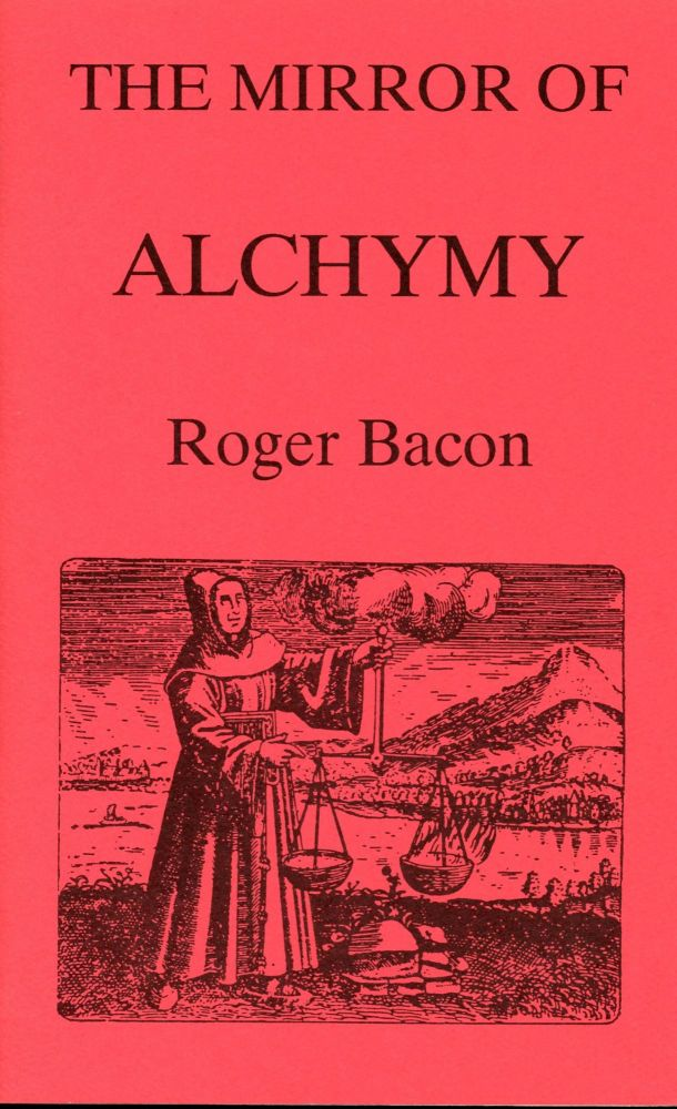 The Mirror of Alchymy. Roger BACON.