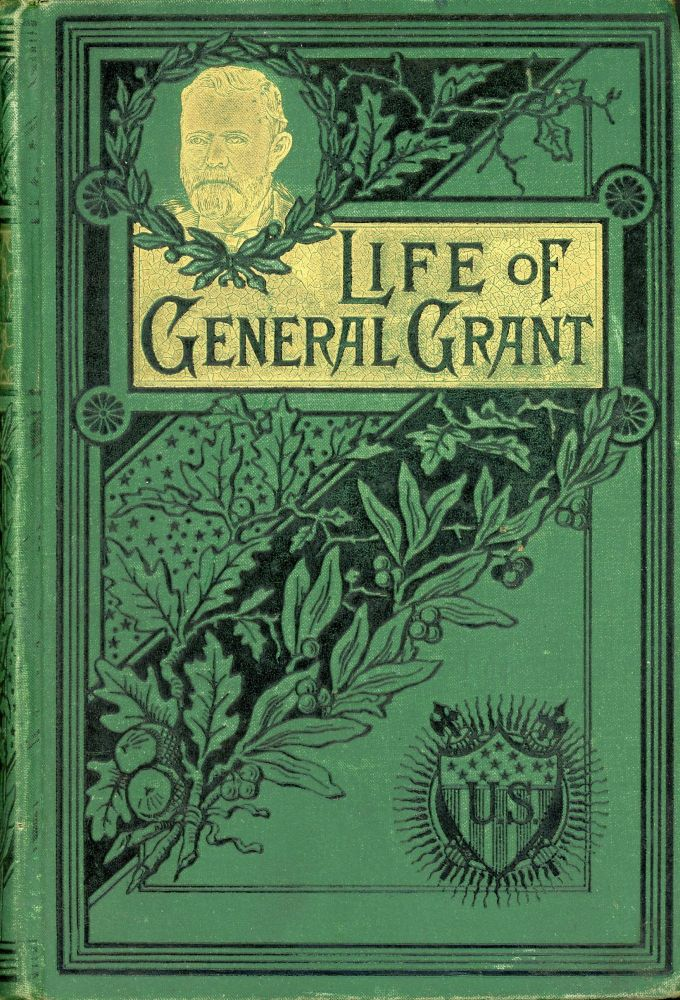 Military and Civil Life of Gen. Ulysses S. Grant. James P. BOYD.