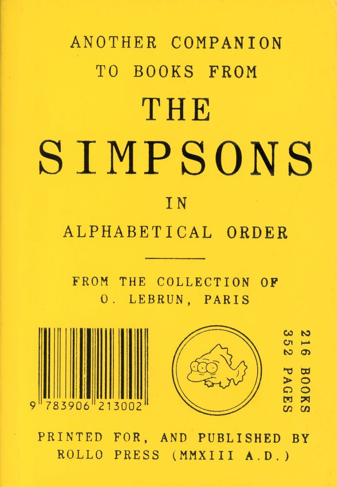 Another Companion to Books from The Simpsons in Alphabetical Order from the Collection of O. Lebrun, Paris