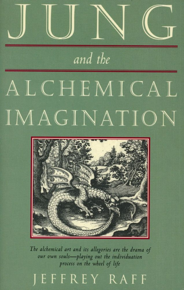 Jung and the Alchemical Imagination. Jeffrey RAFF.