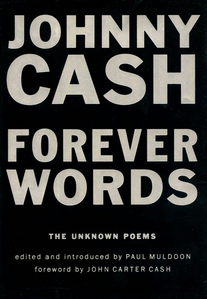 Forever Words: The Unknown Poems. Johnny CASH.