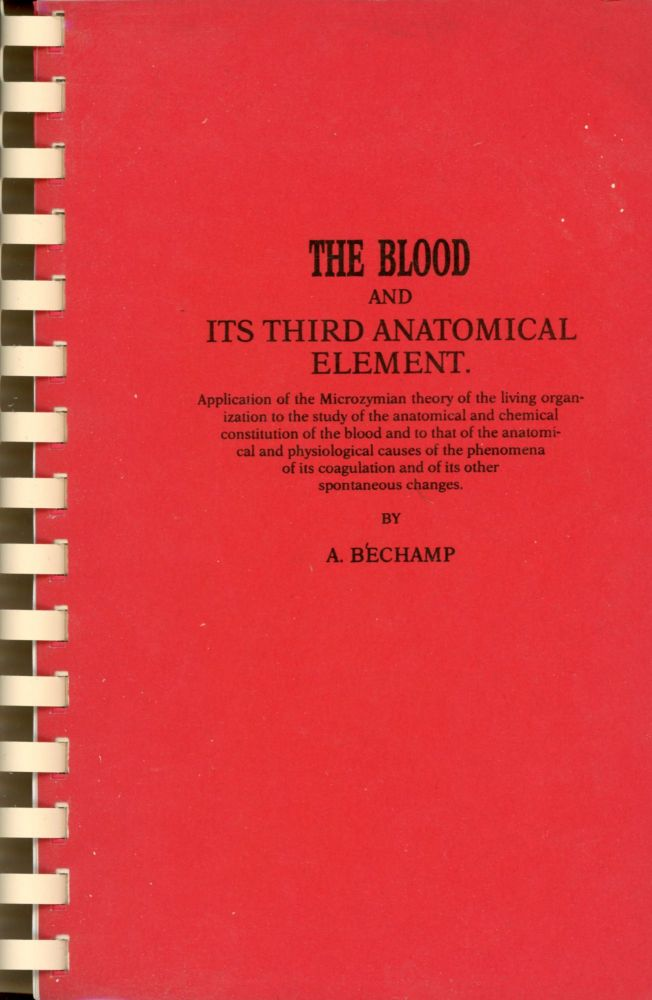 The Blood and its Third Anatomical Element. A. BECHAMP.