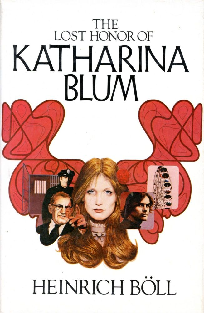 The Lost Honor of Katharina Blum, or How Violence Develops and Where It Can Lead. Heinrich BÖLL.
