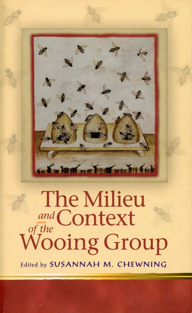 The Milieu and Context of the Wooing Group. Susannah M. CHEWNING.