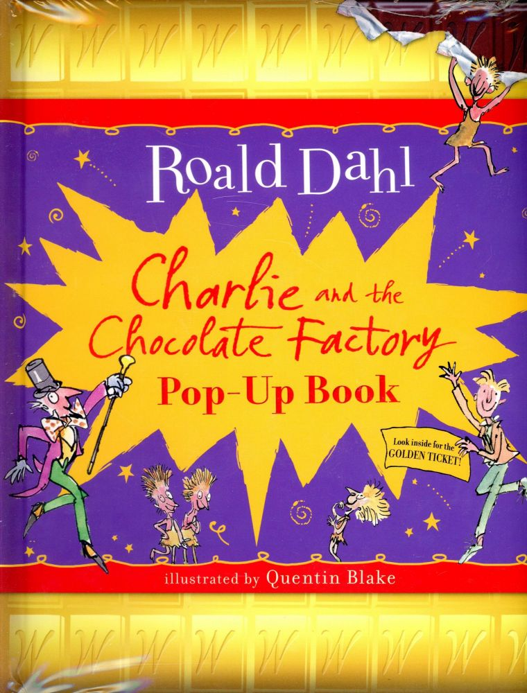 Charlie and the Chocolate Factory: Pop-Up Books. Roald DAHL, Quentin Blake.