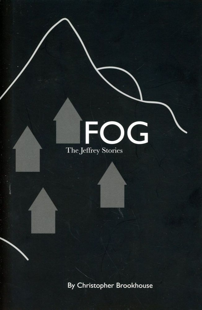 Fog: The Jeffrey Stories. Christopher BROOKHOUSE.