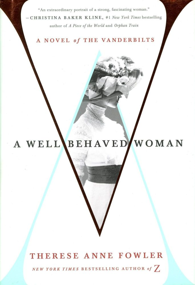 A Well Behaved Woman. Therese Anne FOWLER.
