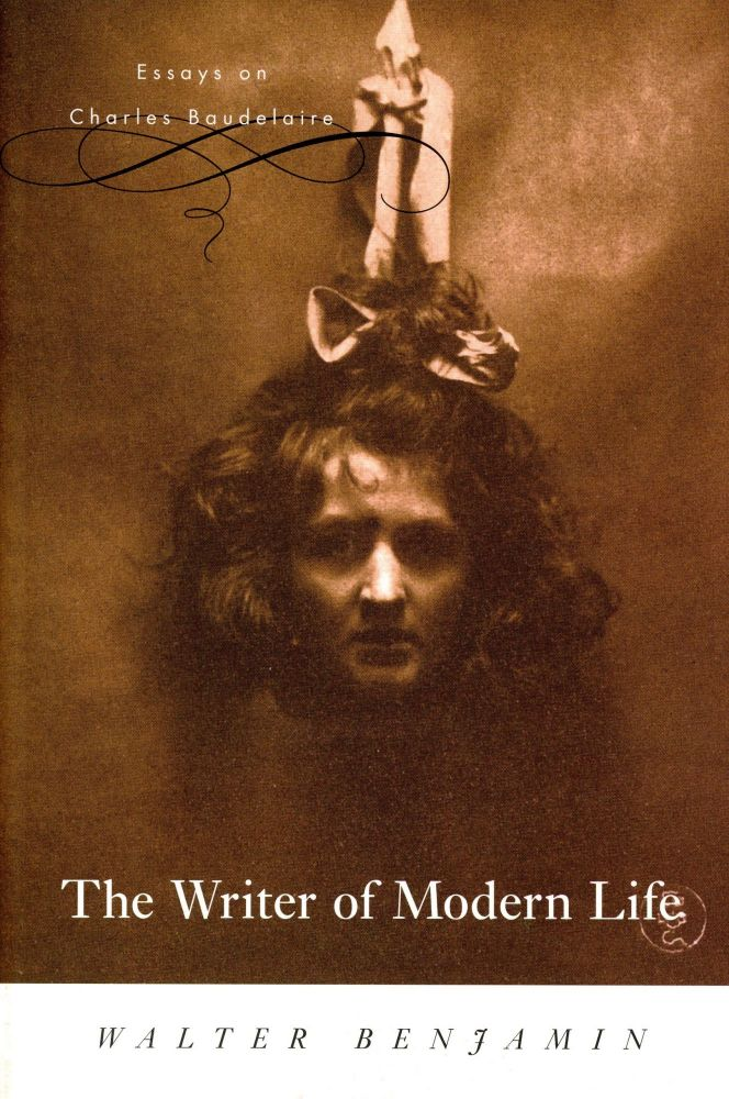 The Writer of Modern Life: Essays on Charles Baudelaire. Walter BENJAMIN.