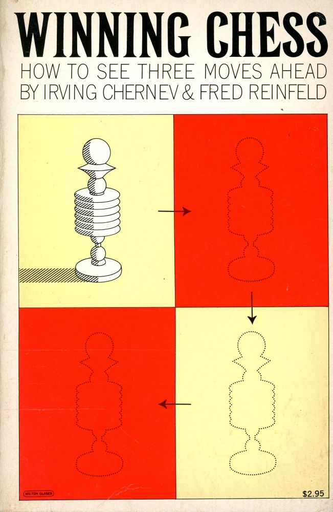 Winning Chess: How to See Three Moves Ahead. Irving CHERNEV, Fred Reinfeld.