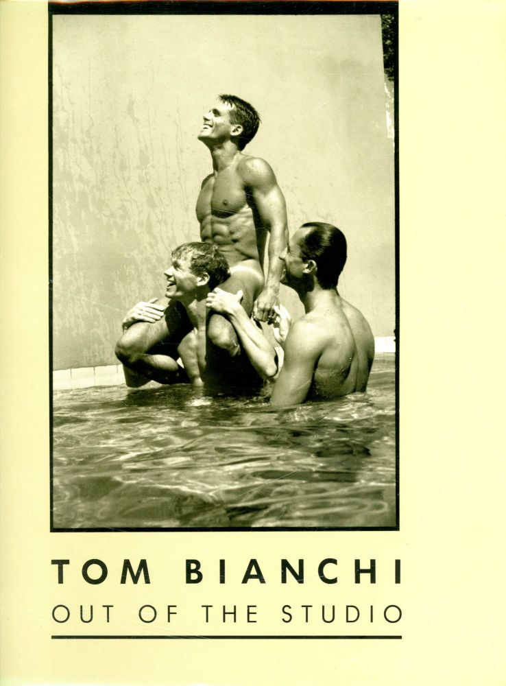Out of the Studio. Tom BIANCHI, Foreword Paul Monette.