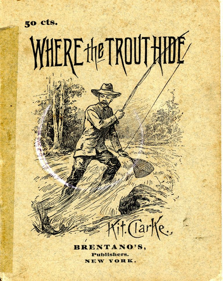 Where the Trout Hide. Kit CLARKE.