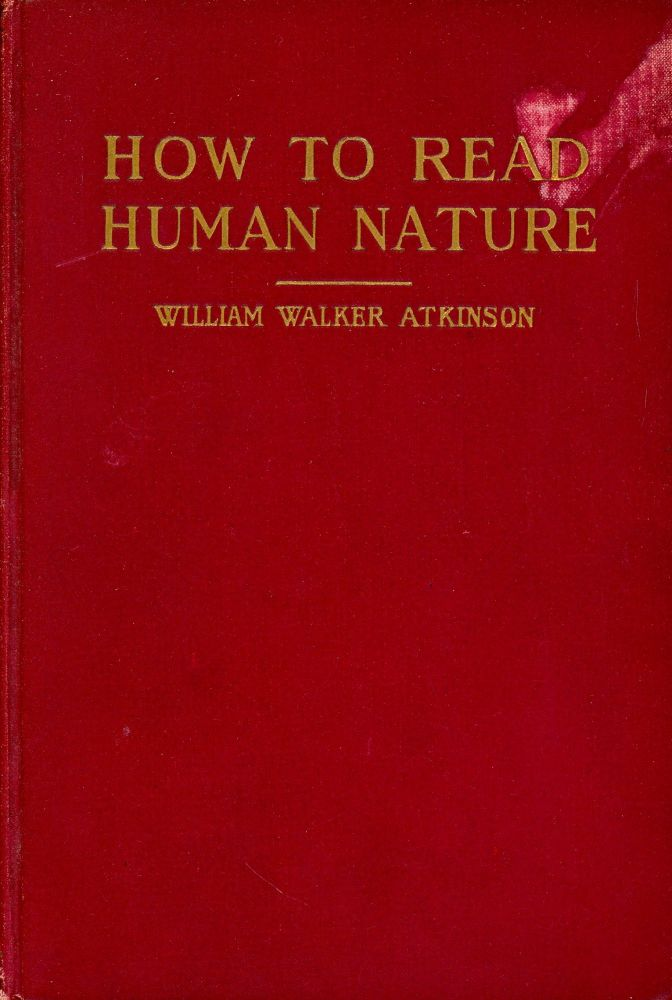 How to Read Human Nature. William Walker ATKINSON.