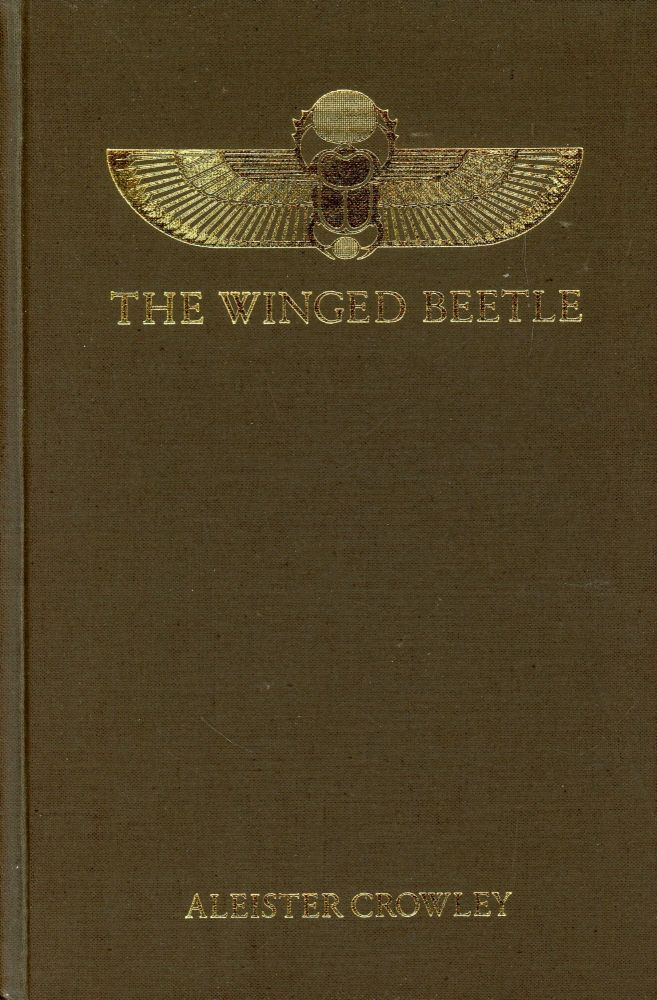 The Winged Beetle (A Facsimile Edition). Aleister CROWLEY, Introduction Martin P. Starr.