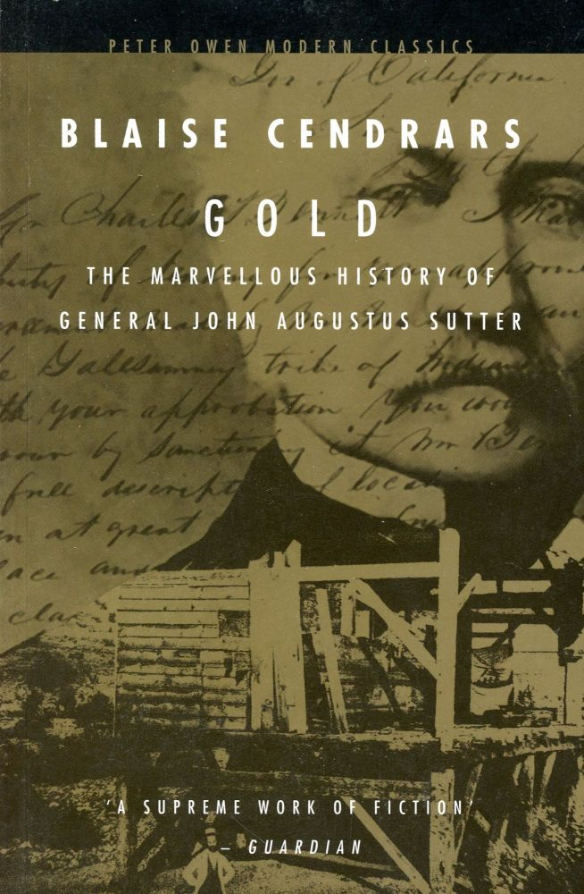 Gold: The Marvellous History of General John Augustus Sutter. Blaise CENDRARS.