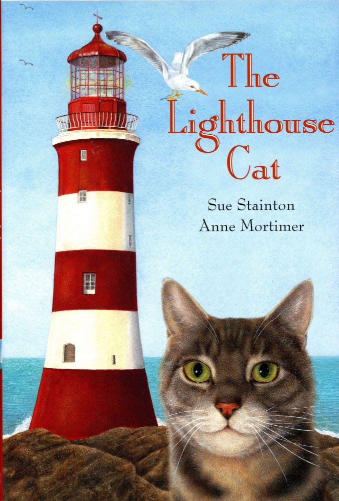 The Lighthouse Cat. Sue STAINTON, Author, Anne Mortimer.