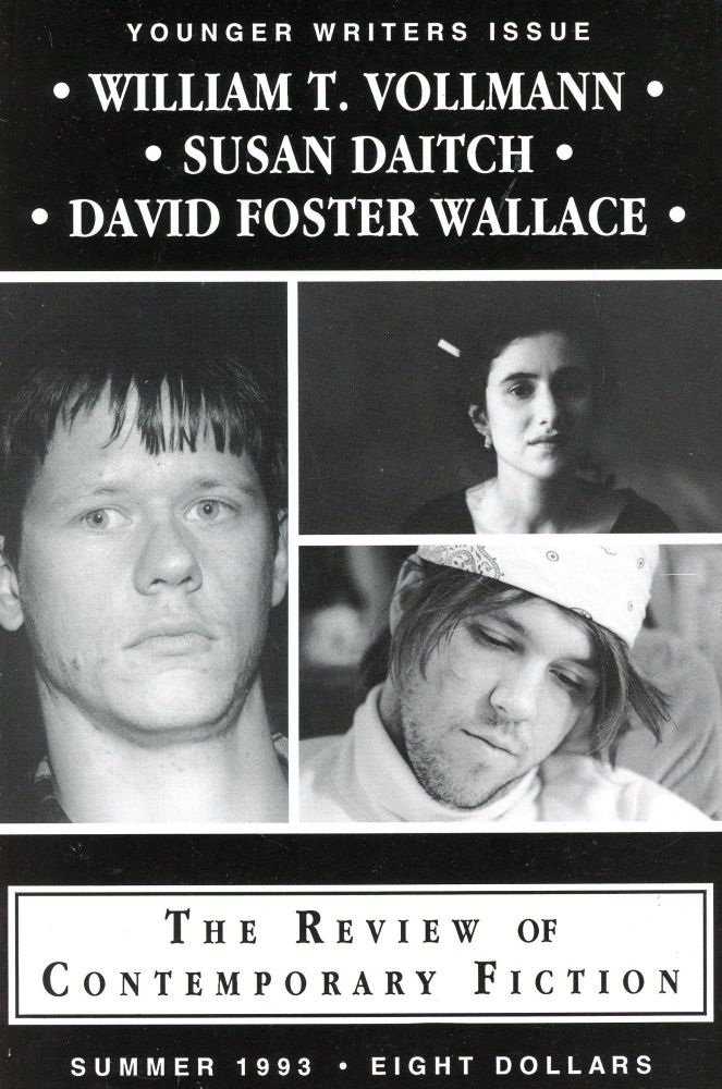 The Review of Contemporary Fiction: Summer 1993, Volume 13, Number 2–Young Writers Issue. William T. VOLLMANN, David Foster Wallace, Susan Daitch, Authors, John O'Brien.