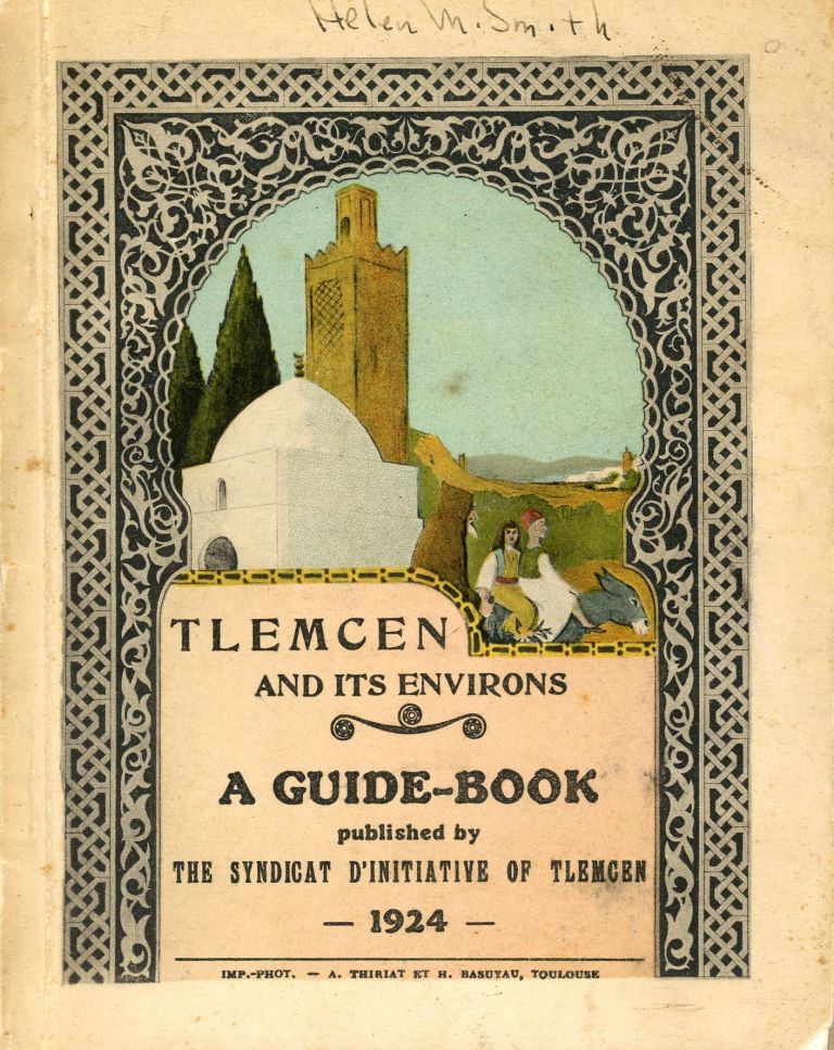 Tlemcen and its Environs: A Guide-Book
