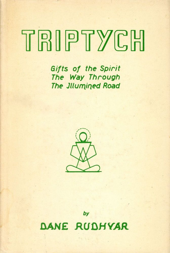 Triptych: Gifts of the Spirit the Way Through the Illumined Road. Dane RUDHYAR.
