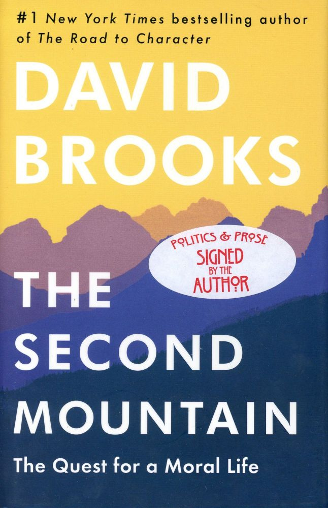 The Second Mountain: The Quest for a Moral Life. David BROOKS.