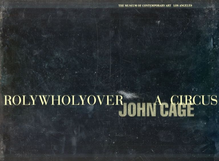 Rolywholyover: A Circus. John CAGE, Russell Ferguson.