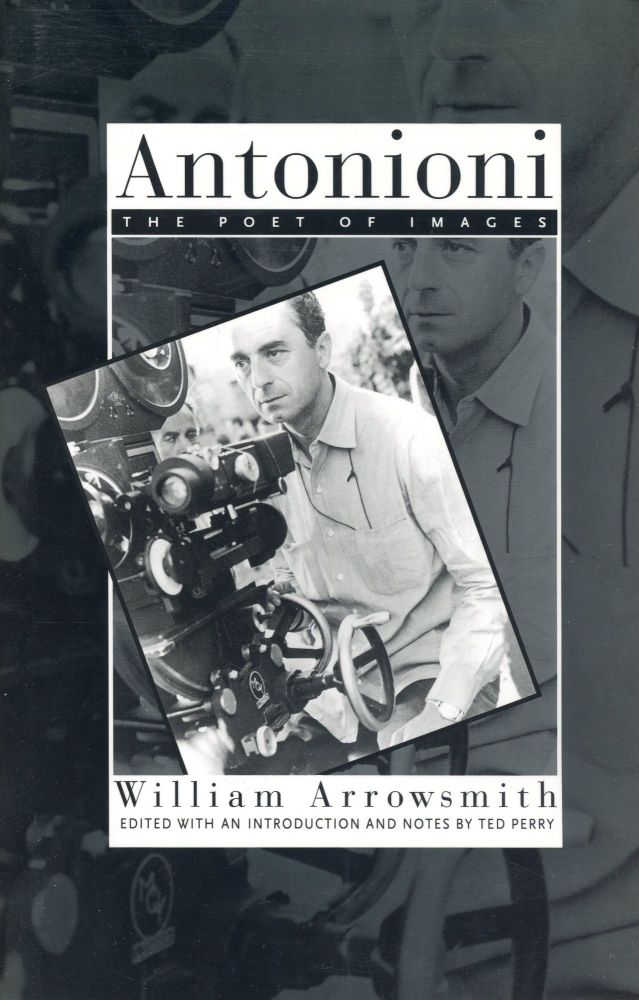 Antonioni: The Poet of Images. William ARROWSMITH, Ted Perry.