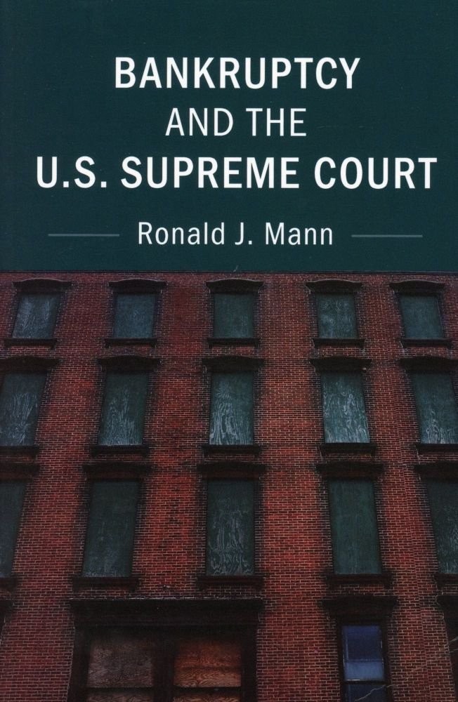 Bankruptcy and the U.S. Supreme Court. Ronald J. MANN.