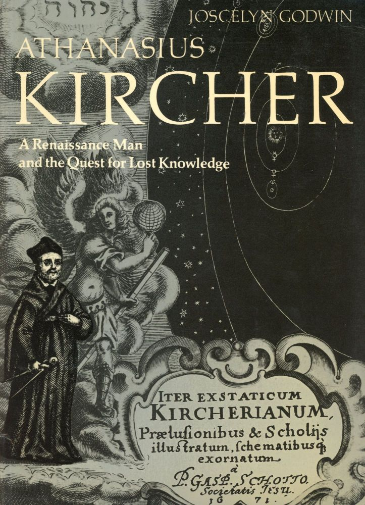 Athanasius Kircher: A Renaissance Man and the Quest for Lost Knowledge. Joscelyn GODWIN.