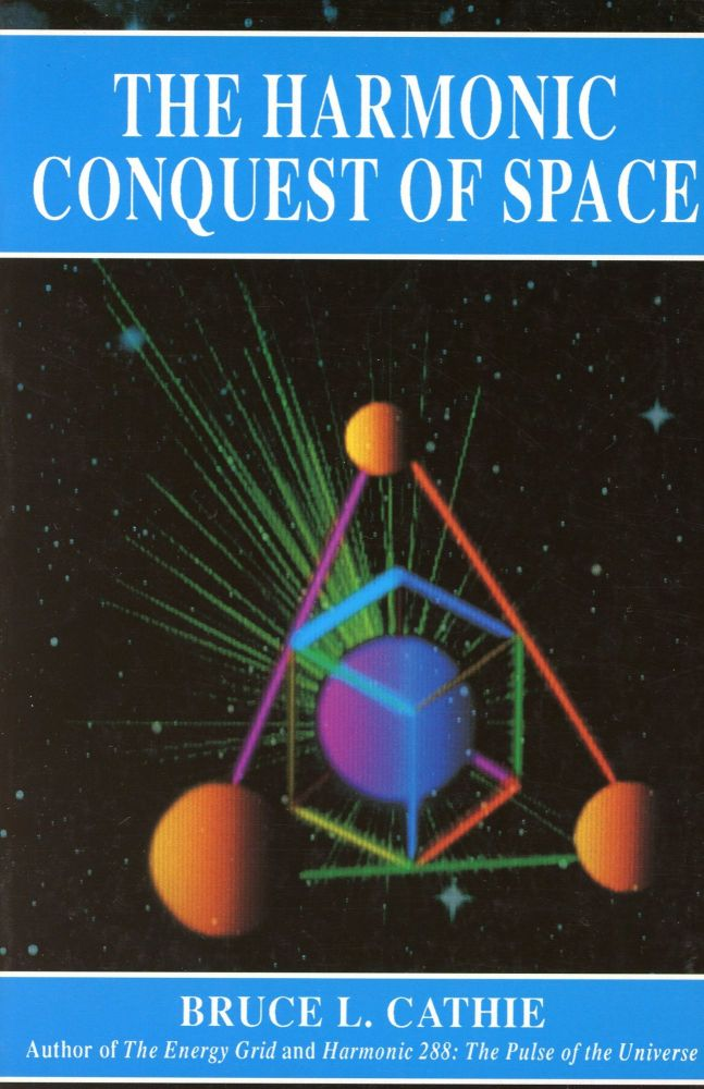 The Harmonic Conquest of Space. Bruce L. CATHIE.