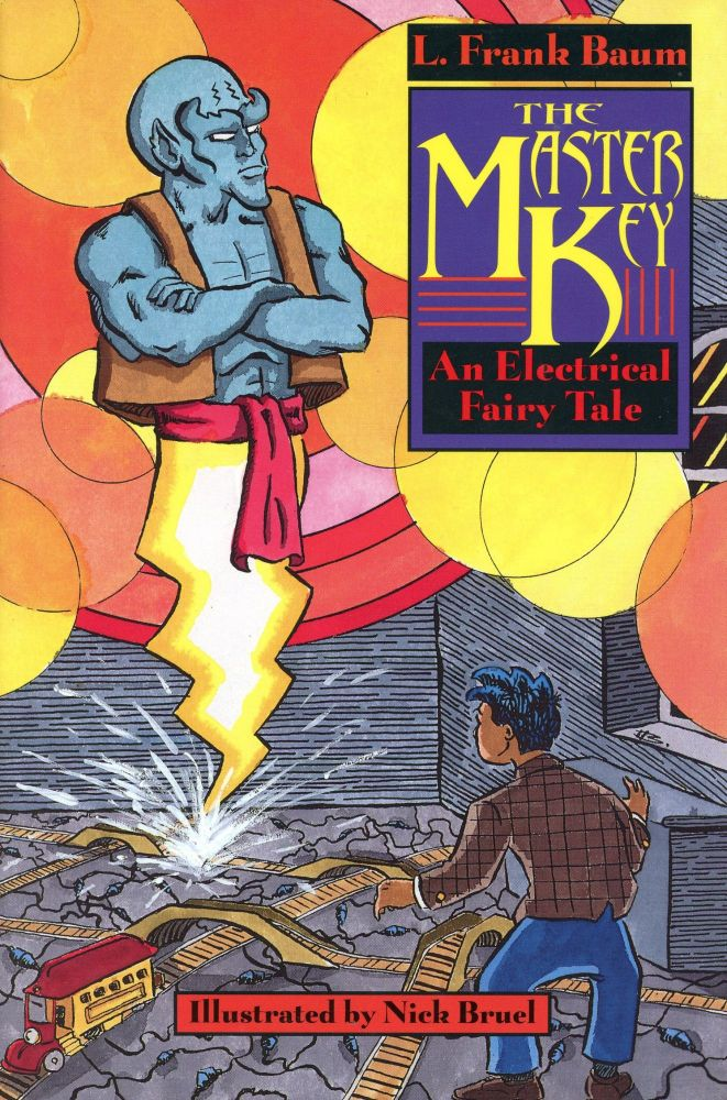 The Master Key: An Electrical Fairy Tale. L. Frank BAUM.