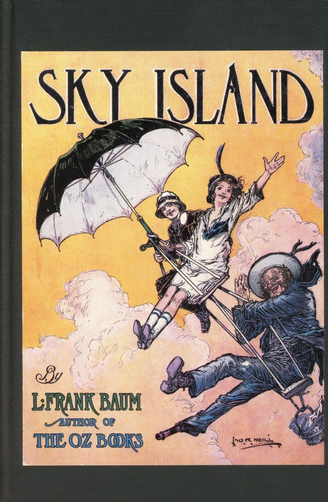 Sky Island: Being the Further Exciting Adventures of Trot and Cap'n Bill after Their Visit to the Sea Fairies. L. Frank BAUM.