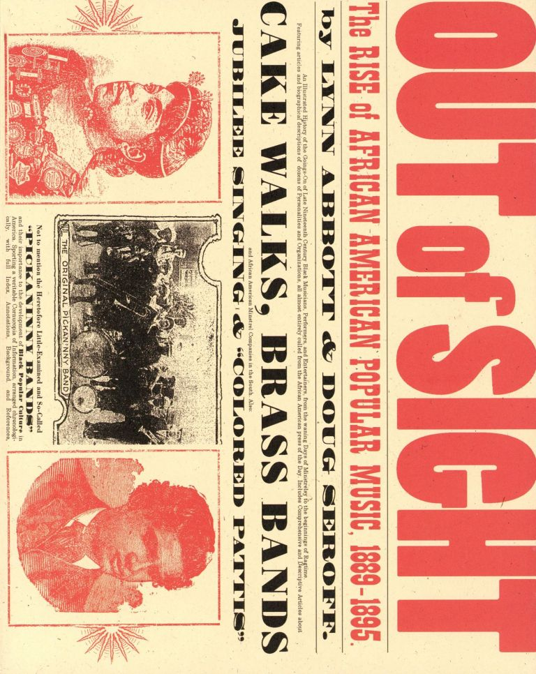 Out of Sight: The Rise of African American Popular Music, 1889–1895. Lynn ABBOTT, Doug Seroff.