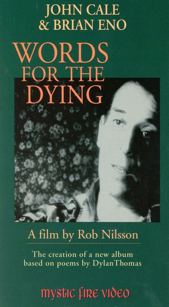 Words for the Dying. John CALE, Musicians Brian Eno, Filmmaker Rob Nilsson.