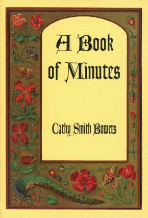 A Book of Minutes: Poems. Cathy Smith BOWERS