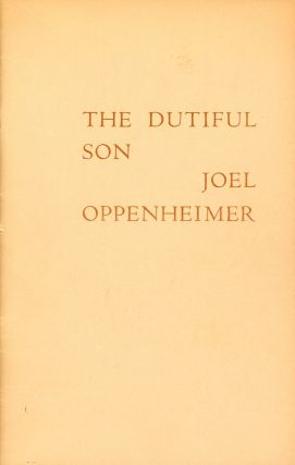 The Dutiful Son. Joel OPPENHEIMER