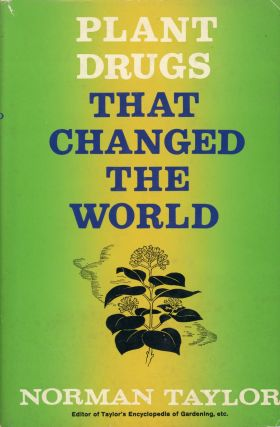 Plant Drugs That Changed the World. Norman TAYLOR