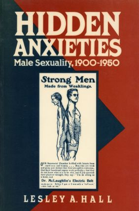 Hidden Anxieties: Male Sexuality, 1900–1950. Lesley A. HALL