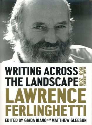 Writing Across the Landscape: Travel Journals 1960–2010. Lawrence FERLINGHETTI, Giada Diano,...