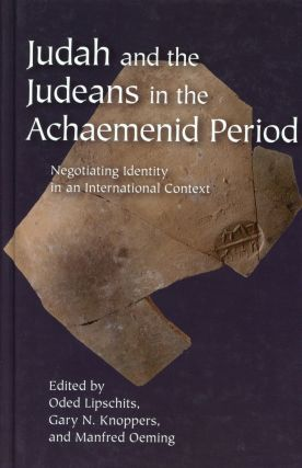 Judah and the Judeans in the Achaemenid Period; Negotiating Identity in an International Context....