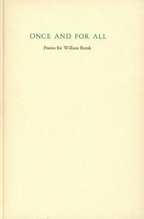 Once and for All: Poems for William Bronk